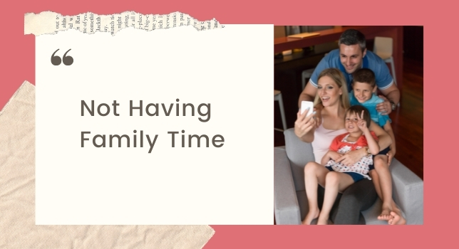 Not Having Family Time - Struggles Of Working Moms