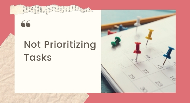 Not Prioritizing Tasks - Struggles Of Working Moms