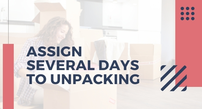 Assign Several Days To Unpacking - How To Plan Moving